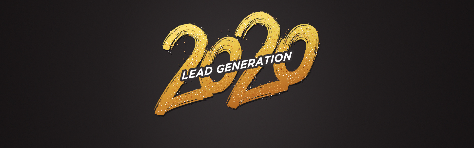 2020 The Year of Lead Generation